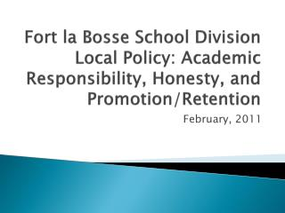 Fort la  Bosse  School Division  Local Policy: Academic Responsibility, Honesty, and Promotion/Retention