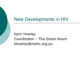 New Developments in HIV