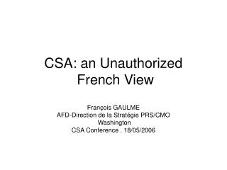 CSA: an Unauthorized  French View