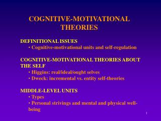 COGNITIVE-MOTIVATIONAL THEORIES DEFINITIONAL ISSUES  Cognitive-motivational units and self-regulation COGNITIVE-MOTIVATI