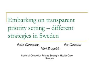 Embarking on transparent priority setting – different strategies in Sweden