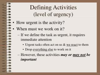 Defining Activities (level of urgency)