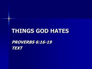 THINGS GOD HATES