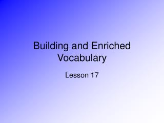 Building and Enriched Vocabulary