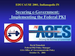 David Temoshok Federal PKI Policy Manager GSA Office of  Governmentwide Policy October 31,   2001