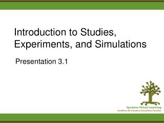 Introduction to Studies, Experiments, and Simulations