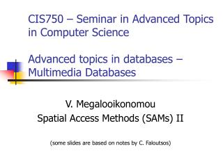 CIS750 – Seminar in Advanced Topics in Computer Science Advanced topics in databases – Multimedia Databases