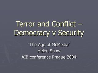 Terror and Conflict – Democracy v Security