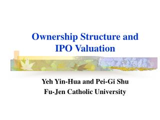 Ownership Structure and  IPO Valuation