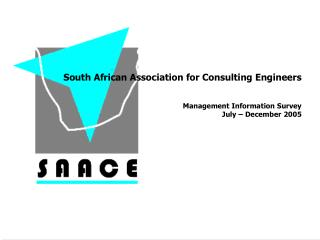 South African Association for Consulting Engineers Management Information Survey  July – December 2005