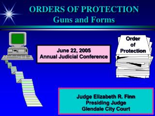 ORDERS OF PROTECTION Guns and Forms