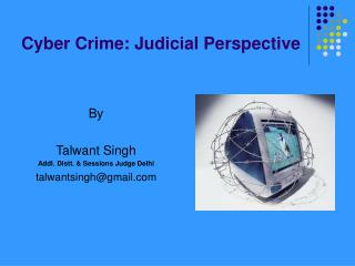 Cyber Crime: Judicial Perspective