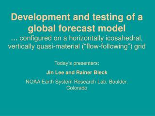Development and testing of a global forecast model …  configured on a horizontally icosahedral, vertically quasi-materia