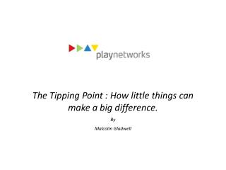 The Tipping Point : How little things can make a big difference. By Malcolm Gladwell