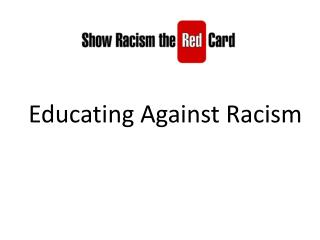 Educating Against Racism