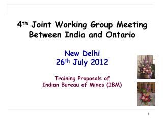4 th  Joint Working Group Meeting Between India and Ontario New Delhi 26 th  July 2012 Training Proposals of  Indian Bu