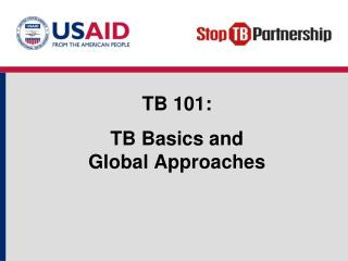 TB 101:  TB Basics and  Global Approaches