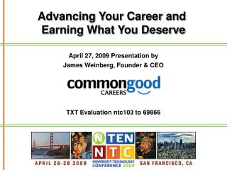 April 27, 2009 Presentation by James Weinberg, Founder & CEO TXT Evaluation ntc103 to 69866