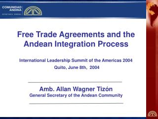 Free Trade Agreements and the Andean Integration Process