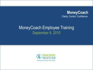 MoneyCoach Employee Training September 8, 2010