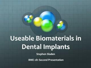 Useable Biomaterials in Dental Implants