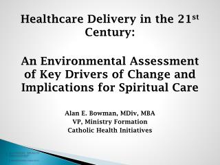 Healthcare Delivery in the 21 st  Century: An Environmental Assessment of Key Drivers of Change and Implications for Sp