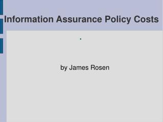 Information Assurance Policy Costs
