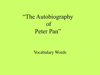 """The Autobiography  of  Peter Pan"""