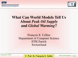 What Can World Models Tell Us About  Peak Oil Supply and  Global Warming ?