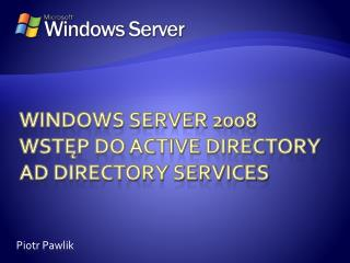 Windows Server 2008 wstęp do active directory AD Directory Services