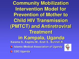 Community Mobilization Intervention Model for Prevention of Mother to Child HIV Transmission (PMTCT) and Antiretroviral