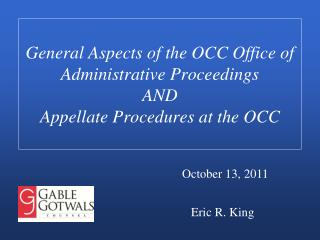 General Aspects of the OCC Office of Administrative Proceedings AND Appellate Procedures at the OCC