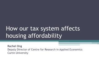 How our tax system affects housing affordability