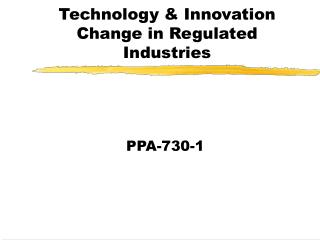 Technology & Innovation Change in Regulated Industries
