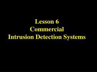 Lesson 6 Commercial Intrusion Detection Systems