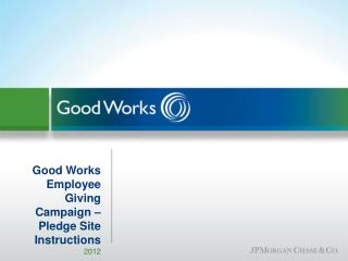 Good Works Employee Giving Campaign – Pledge Site Instructions 2012