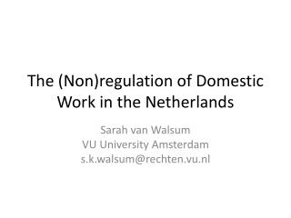 The (Non)regulation of Domestic Work in the Netherlands