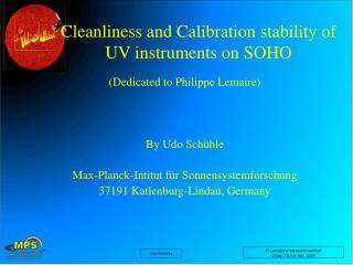Cleanliness and Calibration stability of UV instruments on SOHO