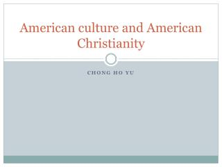 American culture and American Christianity