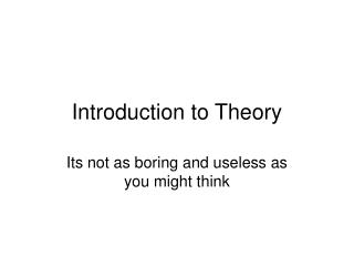 Introduction to Theory