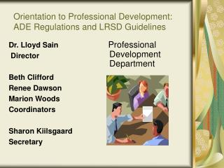 Orientation to Professional Development: ADE Regulations and LRSD Guidelines