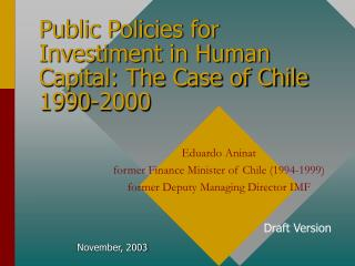 Public Policies for Investiment in Human Capital: The Case of Chile 1990-2000