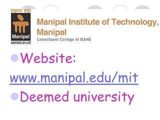 Website: www.manipal.edu/mit Deemed university