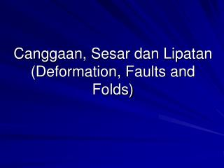 Canggaan, Sesar dan Lipatan (Deformation, Faults and Folds)