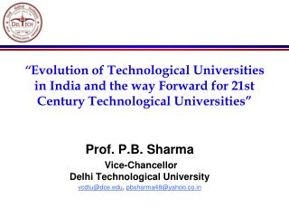 """ Evolution of Technological Universities in India and the way Forward for 21st Century Technological Universities"""