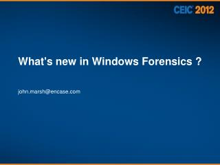What's new in Windows Forensics ?