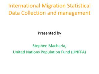 International Migration Statistical Data Collection and management