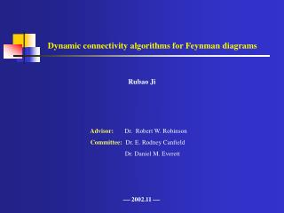 Dynamic connectivity algorithms for Feynman diagrams