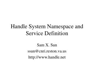 Handle System Namespace and Service Definition