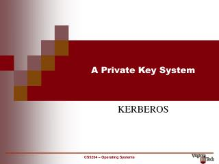 A Private Key System